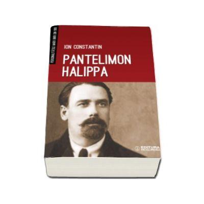 Pantelimon Halippa - O viata dedicata luptei pentru unitate nationala