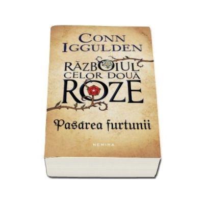Conn Iggulden - Pasarea furtunii - Seria Razboiul celor doua roze, partea I