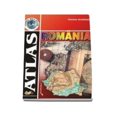 Primul meu Atlas. Atlas geografic - Romania (Viorela Anastasiu)