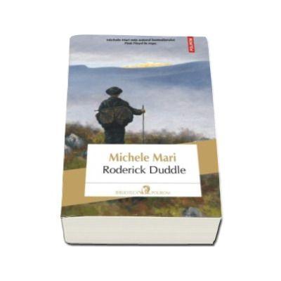 Roderick Duddle (Traducere din limba italiana si note de Cerasela Barbone)