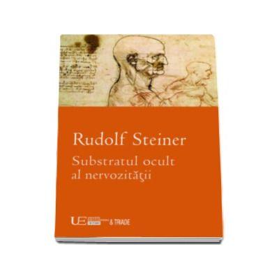 Rudolf Steiner, Substratul ocult al nervozitatii