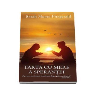 Tarta cu mere a sperantei - Sarah Moore Fitzgerald