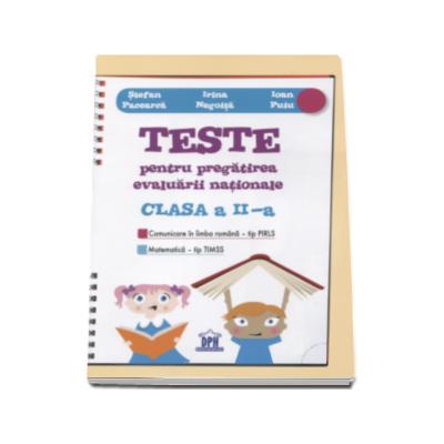 Stefan Pacearca - Teste pentru pregatirea evaluarii nationale. Comunicare in limba romana - tip PIRLS. Matematica - tip TIMSS. Pentru clasa a II-a