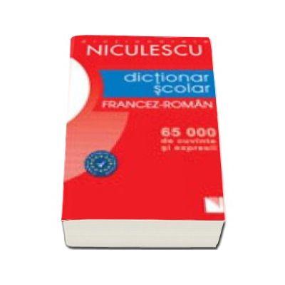 Dictionar Scolar Francez-Roman (65 000 de cuvinte si expresii)