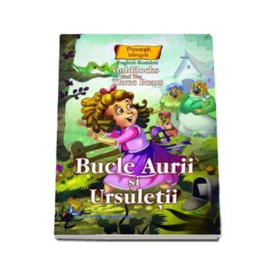 Bucle Aurii si Ursuletii - Colectia Povesti bilingve (Engleza-Romana)