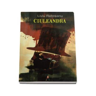 Ciuleandra - Liviu Rebreanu