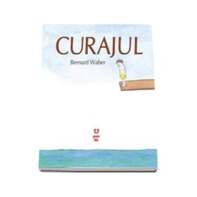Curajul (Bernard Waber)