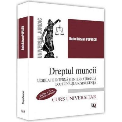 Dreptul muncii. Legislatie interna si internationala. Curs universitar - Editia a II-a