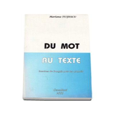 Du Mot au Texte - Exercices de francais pour les avances (Mariana Tutescu)