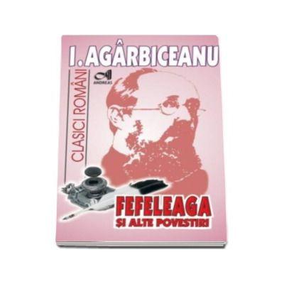 Fefeleaga si alte povestiri (Ion Agarbiceanu)