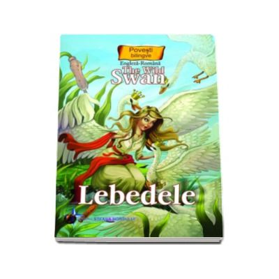 Lebedele - Colectia Povesti bilingve (Engleza-Romana)