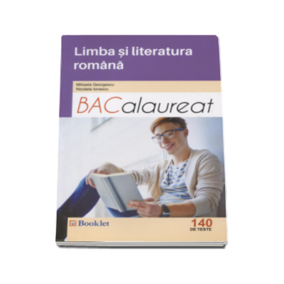 Mihaela Georgescu - Limba si literatura romana Bacalaureat 2017 - 140 de teste