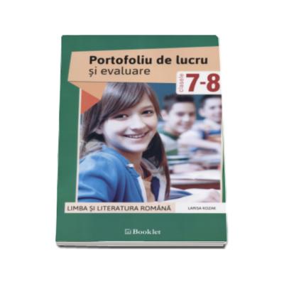 Larisa Kozak - Limba si literatura romana. Portofoliu de lucru si evaluare pentru clasele a VII-a si a VIII-a