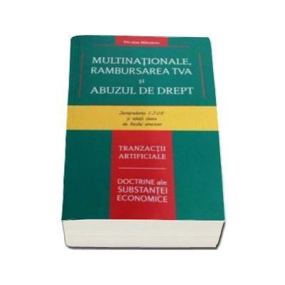 Nicolae Mandoiu - Multinationale, Rambursarea TVA si Abuzul de drept - Jurisprudenta C. J. U. E si solutii clasice ale fiscului american