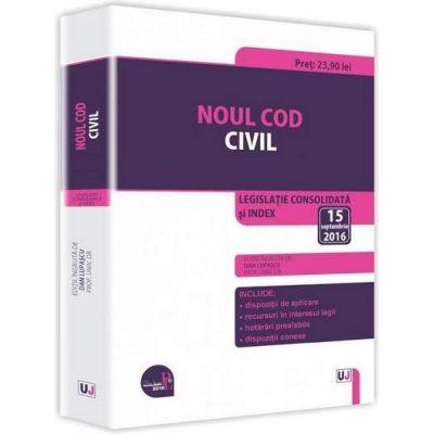 Noul Cod civil. Legislatie consolidata si index - Actualizat la 15 septembrie 2016