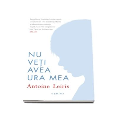 Nu veti avea ura mea (Antoine Leiris)