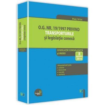 O.G. nr. 19-1997 privind transporturile si legislatie conexa. Legislatie consolidata si index - Actualizat la 8 septembrie 2016