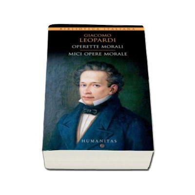 Giacomo Leopardi - Operette morali - Mici opere morale - Editie bilingva