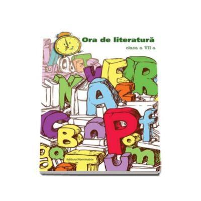 Ora de literatura, pentru clasa a VII-a - Monica Halaszi