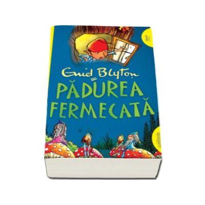 Enid Blyton - Padurea fermecata - Editie paperback