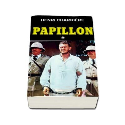 Henri Charriere - Papillon - Volumul I