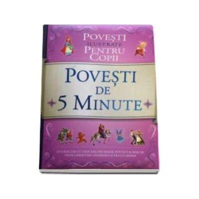 Povesti de 5 minute. Povesti ilustrate pentru copii (Hans Christian Andersen)
