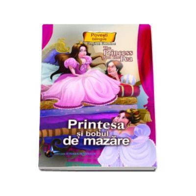 Printesa si bobul de mazare - Colectia Povesti bilingve (Engleza-Romana)