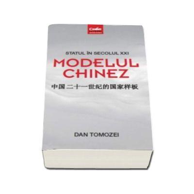 Statul in secolul XXI. Modelul chinez (Dan Tomozei)