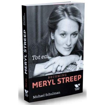 Tot ea - Becoming Meryl Streep