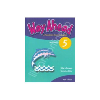 Way Ahead 5 Workbook. Caiet de limba engleza pentru clasa a 7-a