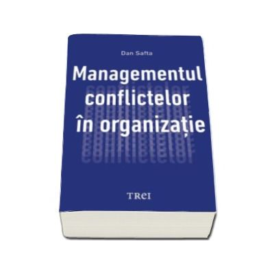 Managementul conflictelor in organizatie (Dan Safta)