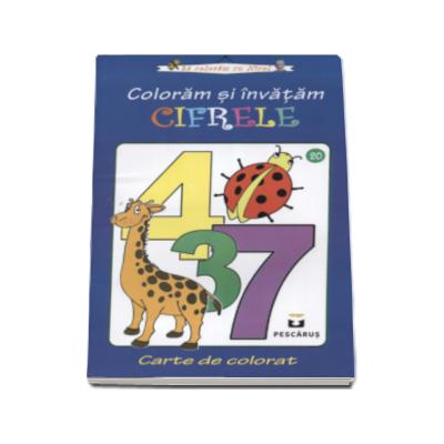 Coloram si invatam Cifrele - Carte de colorat (Grafica de Flory Preda)