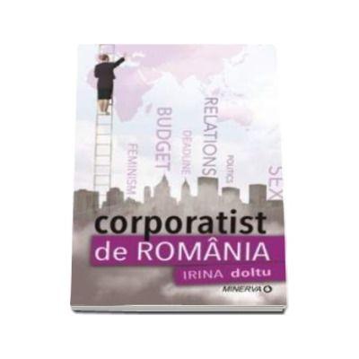 Irina Doltu, Corporatist de Romania
