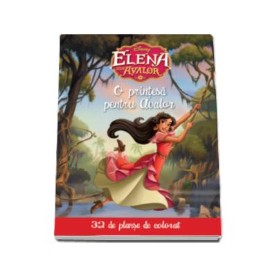 Disney - Elena din Avalor. O printesa pentru Avalor - 32 de planse de colorat