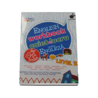 English workbook Level 2 - Caiet de lucru, limba engleza - Varsta recomandata 4 ani