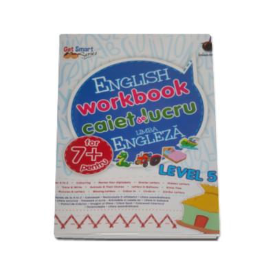 English workbook Level 5 - Caiet de lucru, limba engleza - Varsta recomandata 7 ani