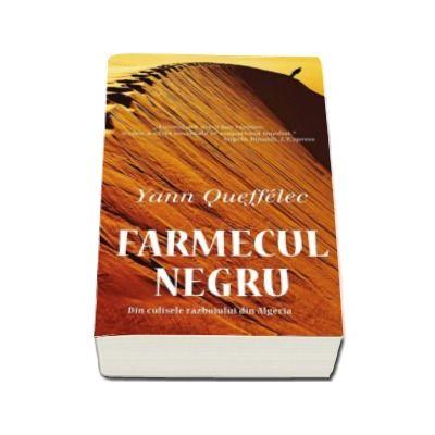 Yann Queffelec - Farmecul negru. Din culisele razboiului din Algeria (Colectia, Carte de buzunar)