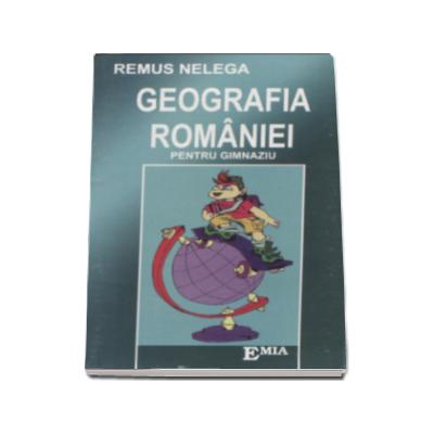 Geografia Romaniei, memorator pentru gimnaziu (Remus Nelega)
