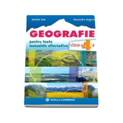 Natalia Dan - Geografie. Caiet de lucru pentru clasa a IV-a - Pentru toate manualele alternative (Editie revizuita si adaugita)