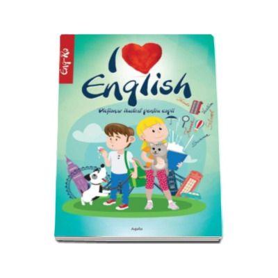 I love english. Dictionar ilustrat pentru copii, englez-roman (Ilustratii de Dan Negrut)