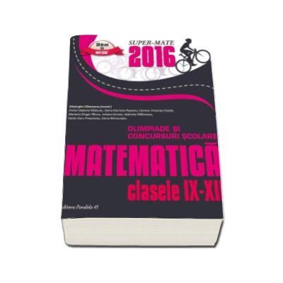 Cainiceanu Gheorghe - Matematica. Olimpiade si concursuri scolare 2016 - Pentru clasele IX-XII