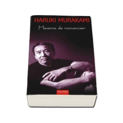 Haruki Murakami, Meseria de romancier