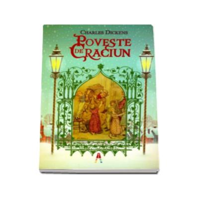 Charles Dickens - Poveste de Craciun - Cu ilustratii de Arthur Rackham