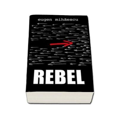 Rebel (Eugen Mihaescu)