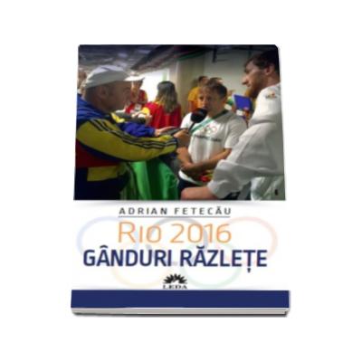 Rio 2016. Ganduri razlete (Adrian Fetecau)