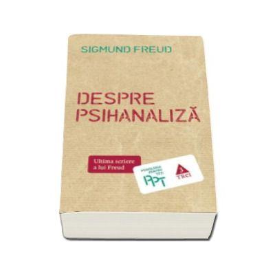 Despre psihanaliza (Ultima carte a lui Freud)