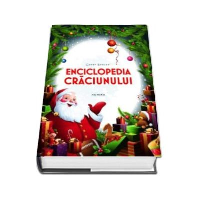 Gerry Bowler - Enciclopedia Craciunului - Editie cu coperti cartonate