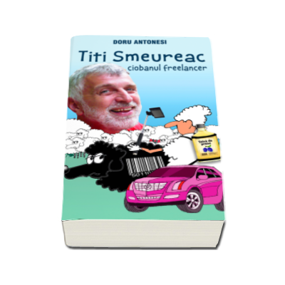 Titi Smeureac, ciobanul freelancer (Doru Antonesi)