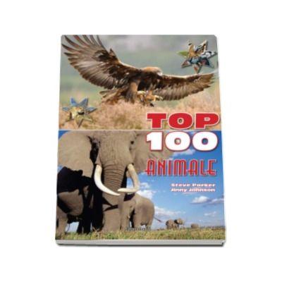 Top 100 Animale (Steve Parker)