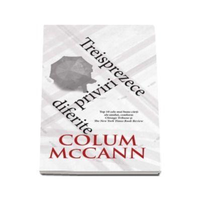 Colum McCann, Treisprezece priviri diferite (Colectia, carte de buzunar)